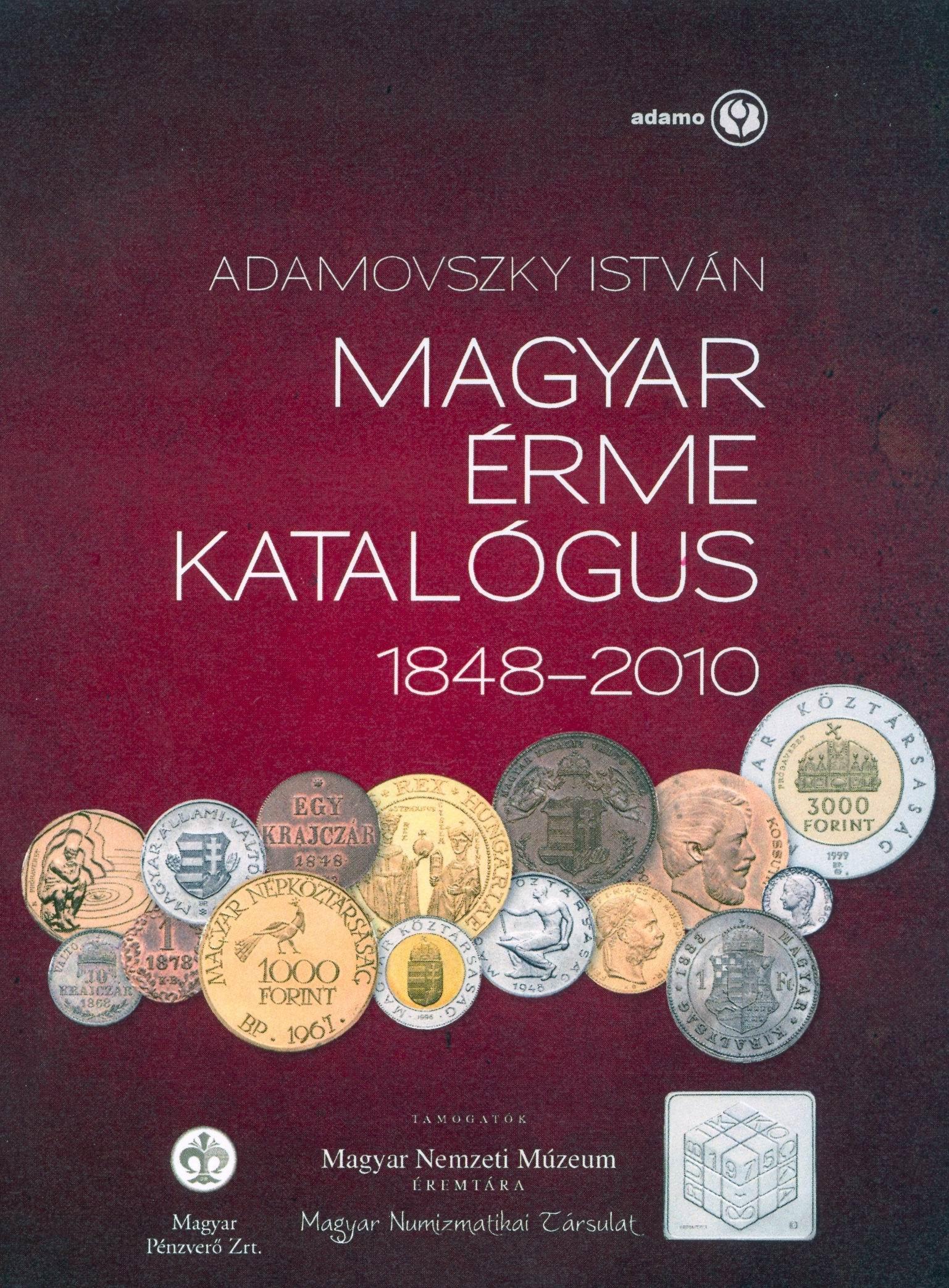 http://www.hamispenzek.hu/konyvek/adamovszky_magyar_erme_katalogus_1848-2010_nagy.jpg