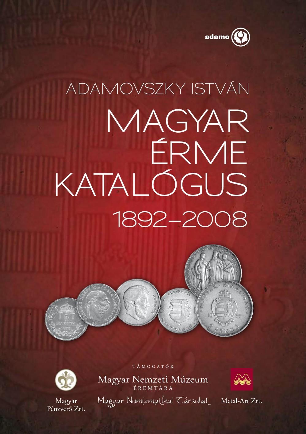 http://www.hamispenzek.hu/konyvek/adamovszky_magyar_erme_katalogus_1892-2008_nagy.jpg